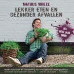 Mathijs Vrieze - lekker eten gezonder afvallen